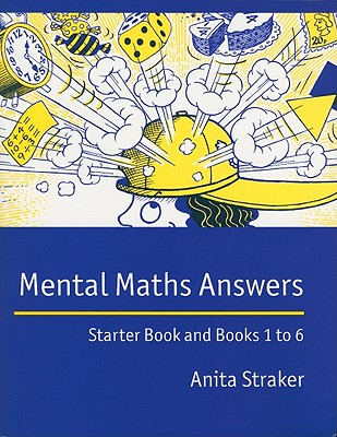 Mental Maths Answers: Starter Book and Books 1 to 6 - Straker, Anita