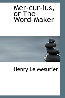 Mer-Cur-Ius, or The-Word-Maker - Mesurier, Henry Le