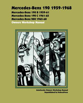Mercedes Benz 190 1959-1968 Owners Workshop Manual - Veloce Press (Creator)