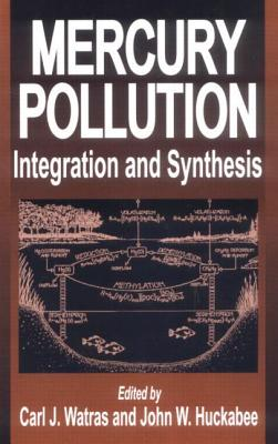Mercury Pollution Integration and Synthesis - Watras, Carl J (Editor)
