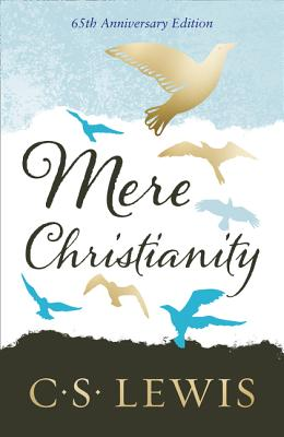 Mere Christianity - Lewis, C. S.