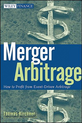 Merger Arbitrage: How to Profit from Event-Driven Arbitrage - Kirchner, Thomas, Pro