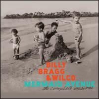 Mermaid Avenue: The Complete Sessions - Billy Bragg & Wilco