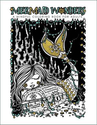 Mermaid Wonders A Mindful Coloring Book For Adults - Muller, Deborah
