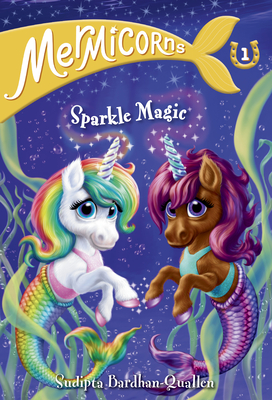 Mermicorns #1: Sparkle Magic - Bardhan-Quallen, Sudipta