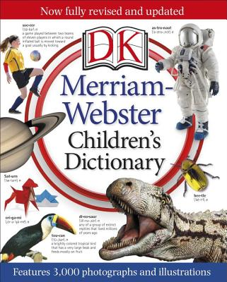 Merriam-Webster Children's Dictionary: Features 3,000 Photographs and Illustrations - DK