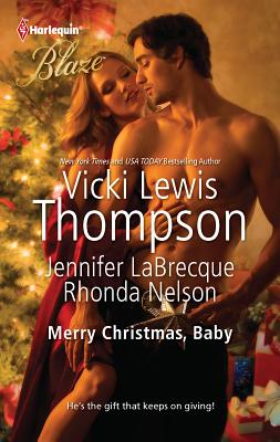 Merry Christmas, Baby: An Anthology - Thompson, Vicki Lewis, and LaBrecque, Jennifer, and Nelson, Rhonda