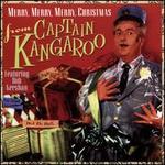Merry Merry Merry Christmas from Captain Kangaroo