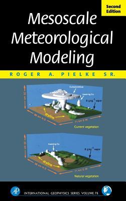 Mesoscale Meteorological Modeling - Pielke, Roger A, Jr.