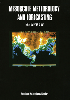 Mesoscale Meteorology & Forecasting - Ray, Peter S