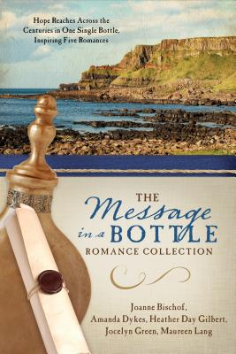 Message in a Bottle Romance Collection - Bischof, Joanne, and Dykes, Amanda, and Gilbert, Heather Day