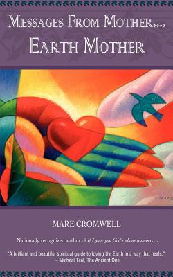 Messages from Mother.... Earth Mother - Cromwell, Mare