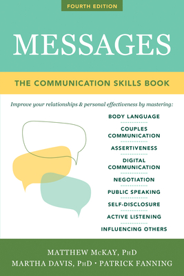 Messages: The Communication Skills Book - McKay, Matthew, PhD, and Davis, Martha, Professor, PhD, and Fanning, Patrick