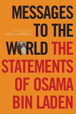 Messages to the World: The Statements of Osama Bin Laden - Bin Laden, Osama, and Lawrence, Bruce (Editor), and Howarth, James (Translated by)