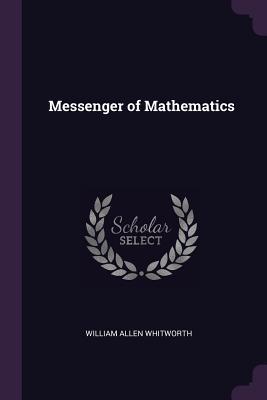 Messenger of Mathematics - Whitworth, William Allen