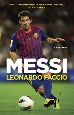 Messi: A Biography - Faccio, Leonardo