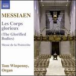 Messiaen: Les Corps glorieux (The Glorified Bodies); Messe de la Pentecôte