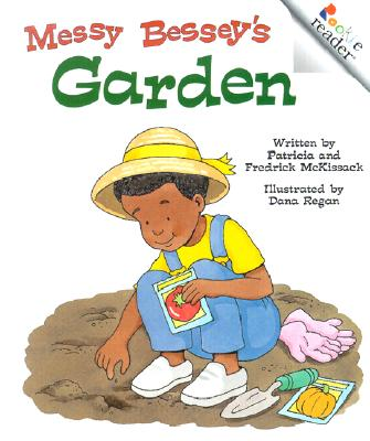Messy Bessey's Garden - McKissack, Patricia C, and McKissack, Fredrick, Jr.
