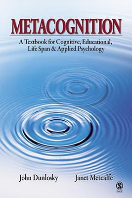 Metacognition - Dunlosky, John, and Metcalfe, Janet
