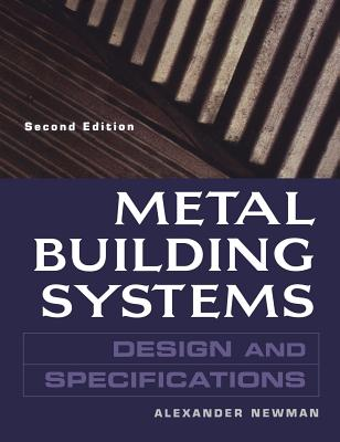 Metal Building Systems: Design and Specifications - Newman, Alexander