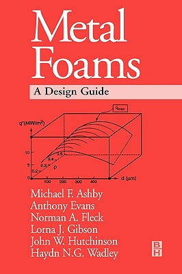 Metal Foams: A Design Guide - Ashby, M F