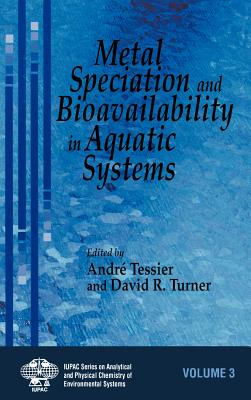 Metal Speciation and Bioavailability in Aquatic Systems - Tessier, Andre (Editor)