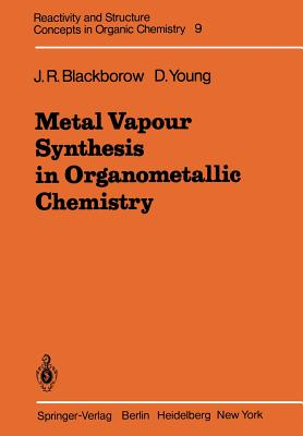 Metal Vapour Synthesis in Organometallic Chemistry - Blackborow, J R