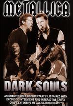 Metallica: Dark Souls Unauthorized