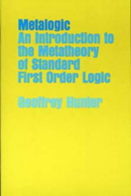 Metalogic: Intro to Metatheory Standard First Order Logic - Hunter, Geoffrey, Captain