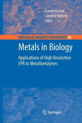 Metals in Biology: Applications of High-Resolution EPR to Metalloenzymes - Hanson, Graeme (Editor)