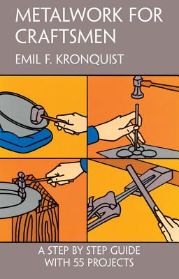 Metalwork for Craftsmen - Kronquist, Emil F
