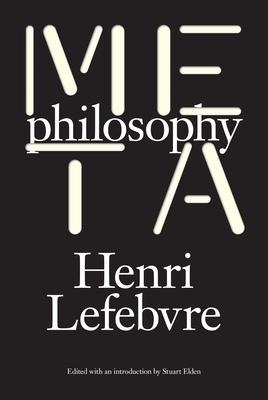 Metaphilosophy - Lefebvre, Henri, Professor, and Elden, Stuart (Editor), and Fernbach, David (Translated by)