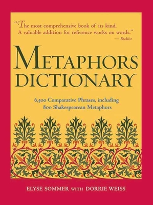 Metaphors Dictionary - Sommer, Elyse (Editor), and Weiss, Dorrie