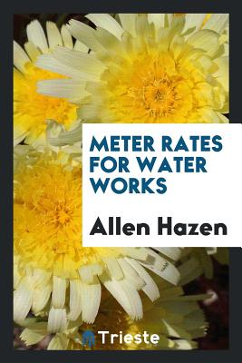 Meter Rates for Water Works - Hazen, Allen