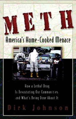 Meth: The Home-Cooked Menace - Johnson, Dirk