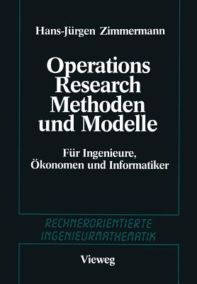 Methoden Und Modelle Des Operations Research: Fur Ingenieure, Okonomen Und Informatiker - Zimmermann, Hans-Jurgen