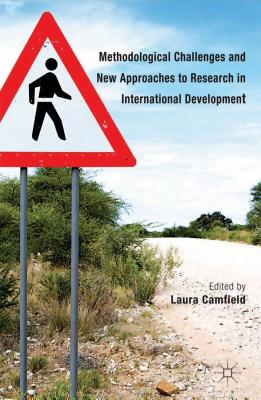 Methodological Challenges and New Approaches to Research in International Development - Camfield, Laura (Editor)