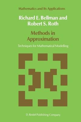 Methods in Approximation: Techniques for Mathematical Modelling - Bellman, N D