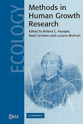 Methods in Human Growth Research - Hauspie, Roland C. (Editor), and Cameron, Noel (Editor), and Molinari, Luciano (Editor)
