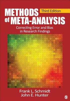 Methods of Meta-Analysis: Correcting Error and Bias in Research Findings - Schmidt, Frank L, Dr., and Hunter, John E