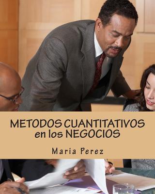 Metodos Cuantitativos En Los Negocios - Perez, Maria