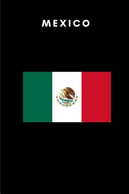 Mexico: Country Flag A5 Notebook to write in with 120 pages - Publishers, Travel Journal