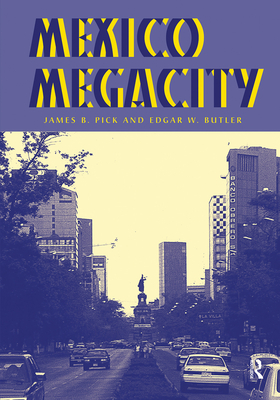 Mexico Megacity - Pick, James B, and Butler, Edgar W