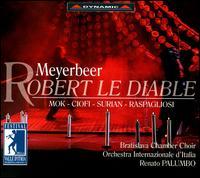 Meyerbeer: Robert le Diable - Alessandro Codeluppi (tenor); Annalisa Raspagliosi (soprano); Domenico Colaianni (baritone); Giorgio Surjan (bass);...