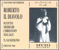 Meyerbeer: Roberto il Diavolo - Boris Christoff (vocals); Dino Formichini (vocals); Gianfranco Manganotti (vocals); Giovanni Antonini (vocals);...