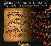 Meyster Ob Allen Meystern - Andrés Alberto Gómez (organ); David Catalunya (clavicembalo); Guillermo Pérez (organetto); Reinhild Waldek (harp);...