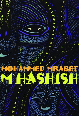 M'Hashish - Mrabet, Mohammed, and Bowles, Paul (Translated by)