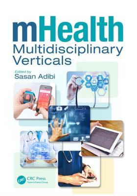 Mhealth Multidisciplinary Verticals - Adibi, Sasan (Editor)
