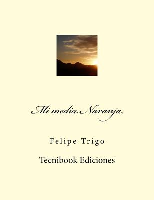 Mi Media Naranja - Trigo, Felipe