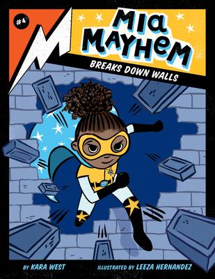 MIA Mayhem Breaks Down Walls: #4 - West, Kara